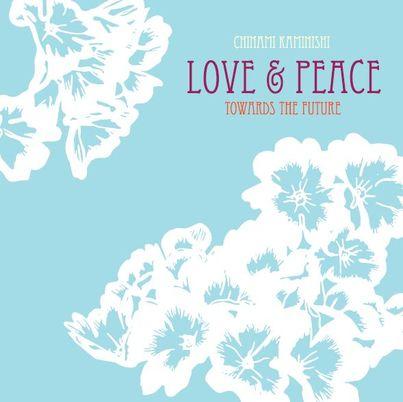 NYレコーディングCD 「LOVE&PEACE TOWARDS THE FUTURE」